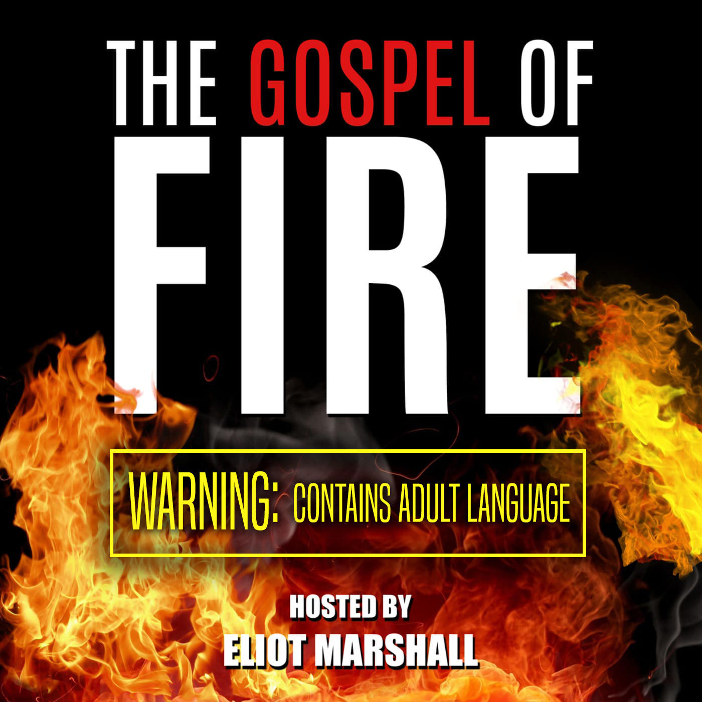 The Gospel of Fire