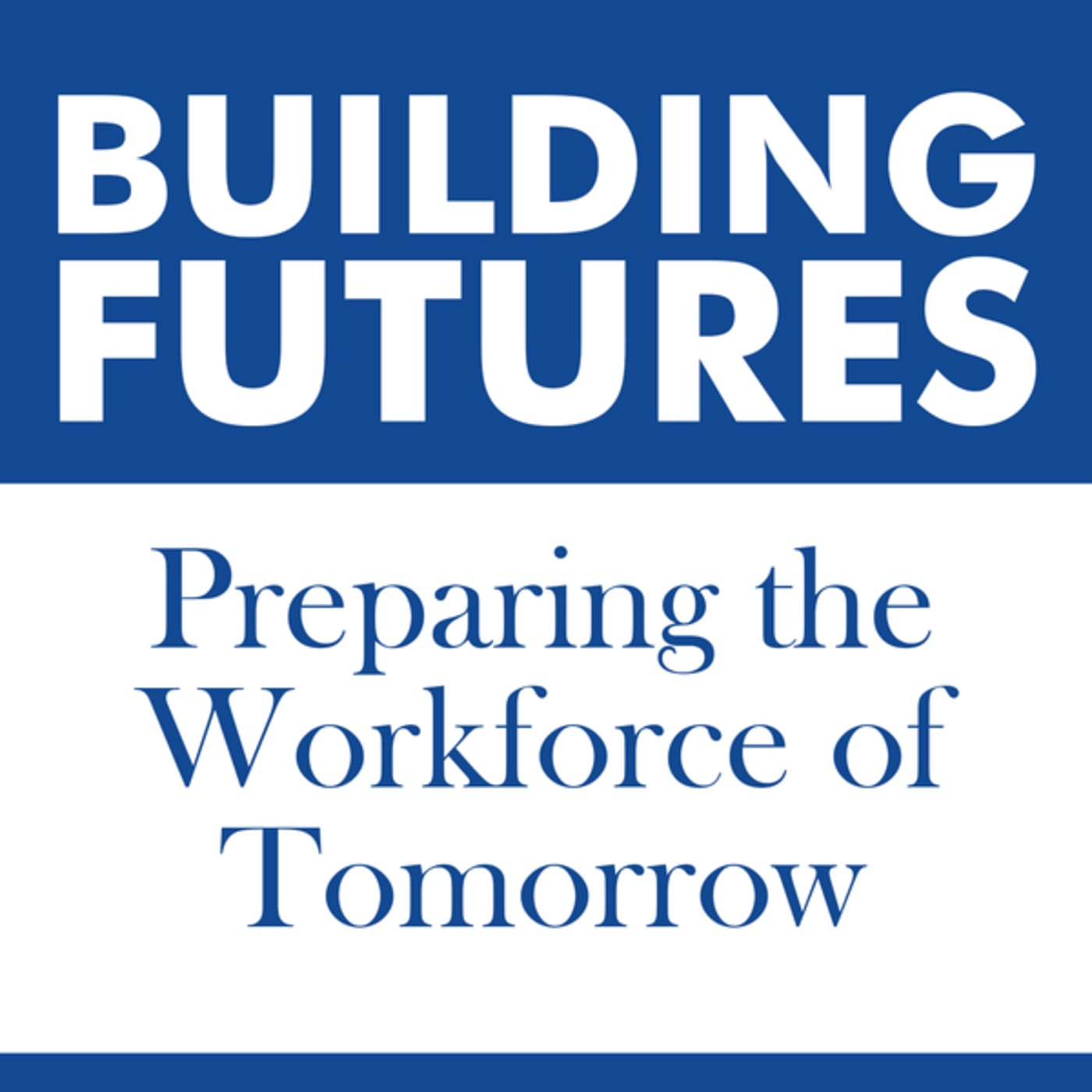Building Futures: Preparing the Workforce of Tomorrow