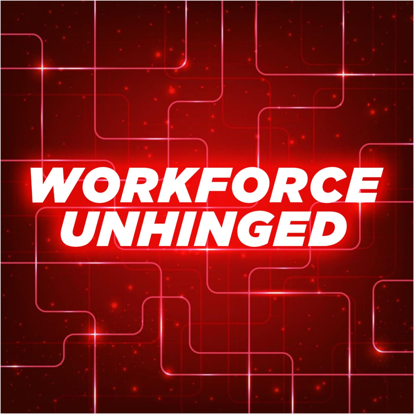 Workforce Unhinged