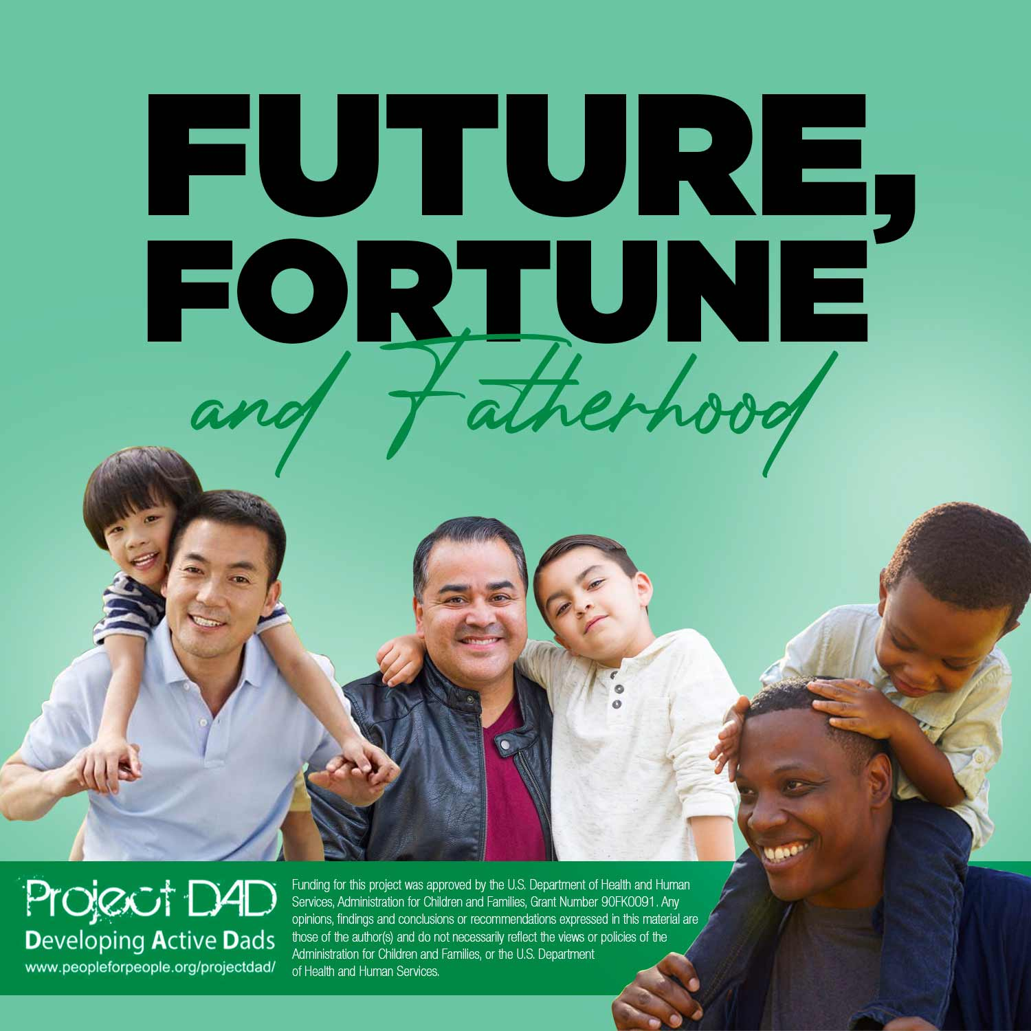 Welcome to Future, Fortune and Fatherhood, brought to you by Project D.A.D.