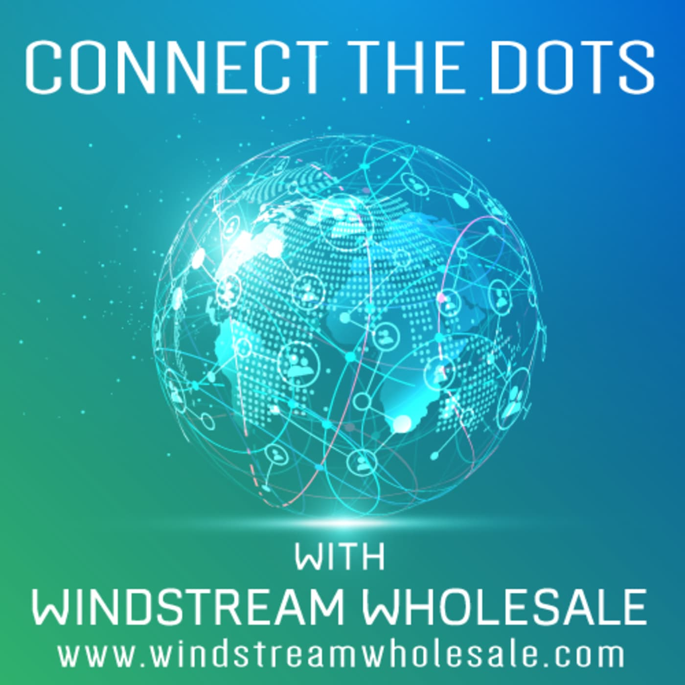Connect The Dots with Windstream Wholesale